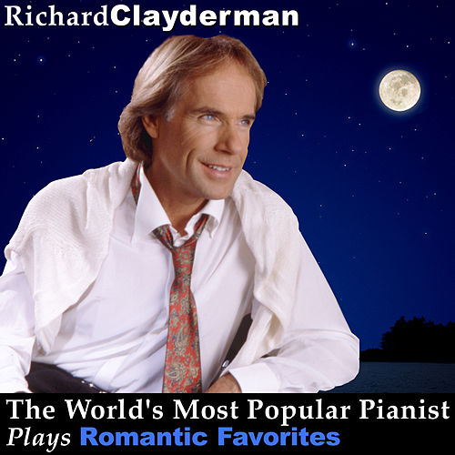 The World's Most Popular Pianist Plays Romantic Favorites by Richard Clayderman