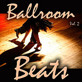 Ballroom Beats, Vol. 2 by Various Artists
