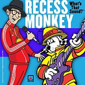 What's That Sound? by Recess Monkey