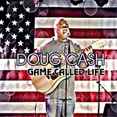 Game Called Life by Doug Cash