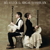 Béla Fleck & Abigail Washburn by Bela Fleck