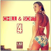 Chill Soft Vol 4 - EP by Various Artists