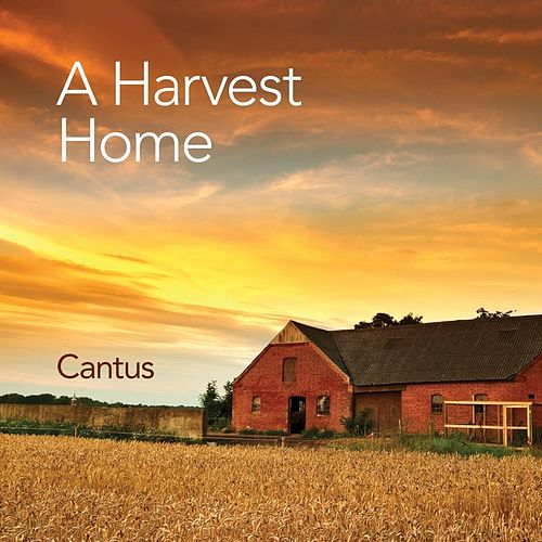A Harvest Home by Cantus