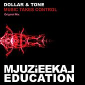 Music Takes Control by Dollar