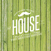 7 Days of House Music (Day 7: The Best of House) by Various Artists