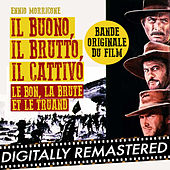 Il Buono, Il Brutto, Il Cattivo - Le Bon, la Brute et le Truand (Bande Originale du Film) [Digitally Remastered] by Ennio Morricone