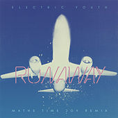 Runaway (Maths Time Joy Remix) by Electric Youth