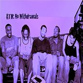 No Withdrawals by ATM