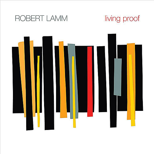 Living Proof by Robert Lamm