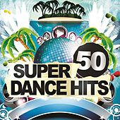 50 Super Dance Hits by Various Artists