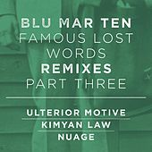 Famous Lost Words Remixes, Pt. 3 by Blu Mar Ten