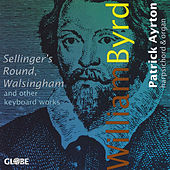 William Byrd: Keyboard Works by Patrick Ayrton