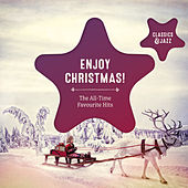 Enjoy Christmas! The All-Time-Favourite Hits - Classics & Jazz von Various Artists