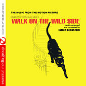 Walk on the Wild Side (The Music from the Motion Picture) [Digitally Remastered] by Elmer Bernstein