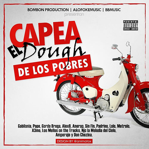 Capea el Dough (De los Pobres) by Don Chezina