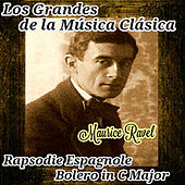 Maurice Ravel, Los Grandes de la Música Clásica by Various Artists