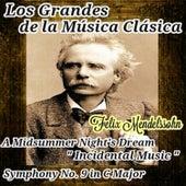 Felix Mendelssohn, Los Grandes de la Múscia Clásica by Various Artists