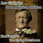 Wagner, Los Grandes de la Música Clásica by Various Artists