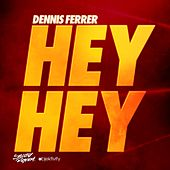 Hey Hey [Remixes] by Dennis Ferrer