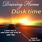 Driving Home Dusk Time by David & The High Spirit