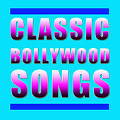 Classic Bollywood Songs: Music from Your Favorite Indian Films by Various Artists