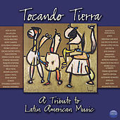 Tocando Tierra (A Tribute To Latin American Music) by Various Artists