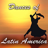 Dances of Latin America by Various Artists