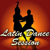 Latin Dance Session by Various Artists