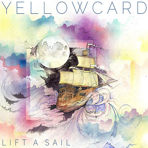 Lift a Sail von Yellowcard