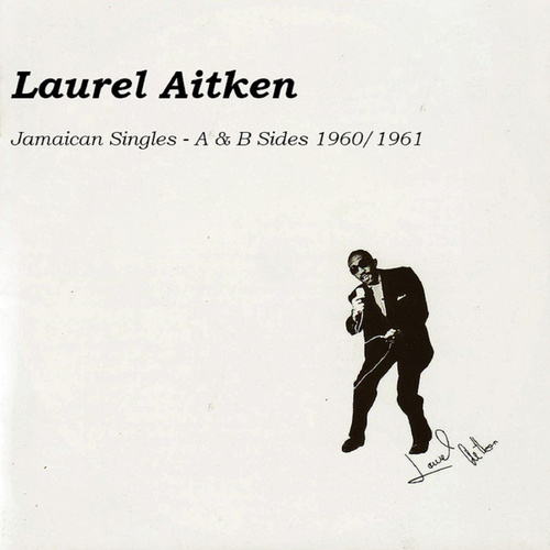 Jamaican Singles (CD 2) by Laurel Aitken