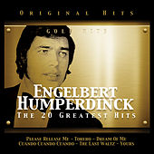 Engelbert Humperdinck. The 20 Greatest Hits by Engelbert Humperdinck