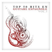 Top 50 hits en guitare espagnole Vol. 1 by Various Artists