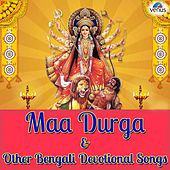Maa Durga & Other Bengali Devotional Songs by Various Artists