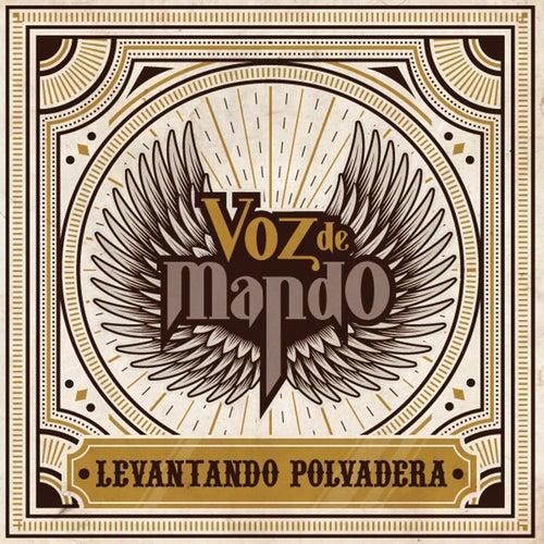 Levantando Polvadera by Voz De Mando