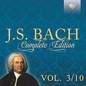 J.S. Bach: Complete Edition, Vol. 3/10 by Various Artists