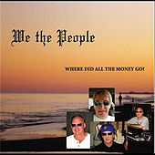 Where Did All the Money Go? by We The People