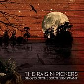 Ghosts of the Southern Swamp by The Raisin Pickers