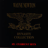 The Dynasty Collection 5 - Current Hits by Wayne Newton