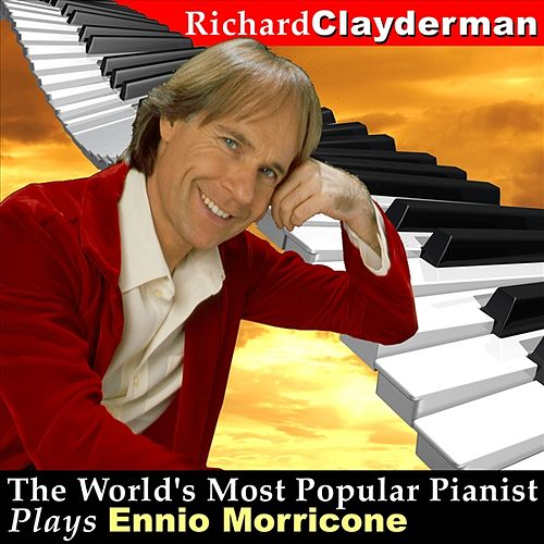 The World's Most Popular Pianist Plays Ennio Morricone by Richard Clayderman
