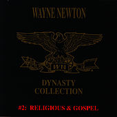 The Dynasty Collection 2 - Gospel by Wayne Newton