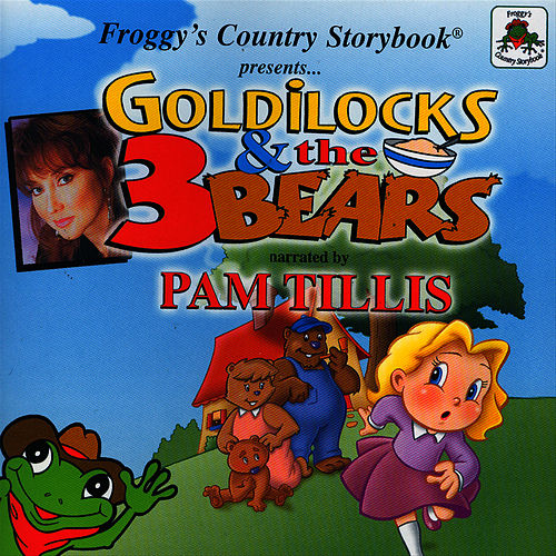 Froggy's Country Storybook Present: Golilocks and The Three Bears by Pam Tillis