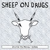 One For The Money - Demos by Sheep on Drugs