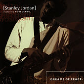 Dreams Of Peace by Stanley Jordan