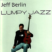 Lumpy Jazz by Jeff Berlin