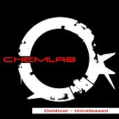 Oxidizer - Unreleased by Chemlab