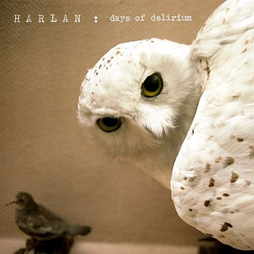 Days Of Delirium EP by Harlan