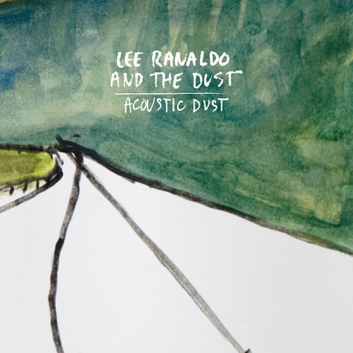 Acoustic Dust by Lee Ranaldo