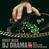 Right Back feat. Jeezy, Young Thug & Rich Homie Quan von DJ Drama
