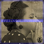 Evil Devil Woman Blues by Various Artists