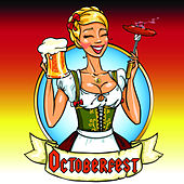 The Best of Octoberfest: The Best Drinking Songs for a German Octoberfest by Various Artists